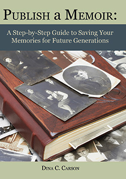 Publish a Memoir: A Step-by-Step Guide to Saving Your Memories for Future Generations