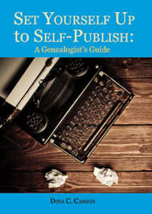 Set Yourself Up to Self-Publish: A Genealogist's Guide