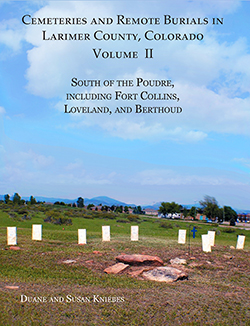 Cemeteries and Remote Graves of Larimer County, Colorado Vol II