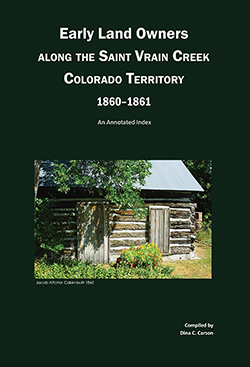 Early Land Owners Along the St. Vrain River, Nebraska and Colorado Territories, 1858-1861