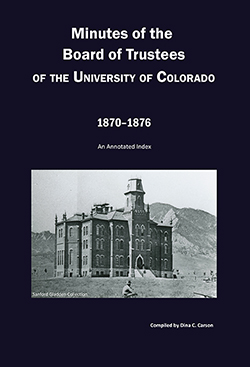 Minutes of the Board of Trustees of the University of Colorado, 1870-1876