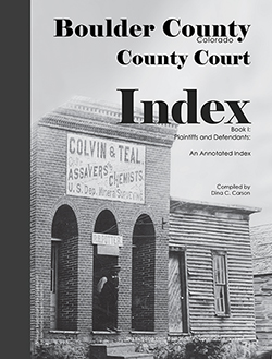 Boulder County, Colorado County Court Index Book I, Plaintiffs and Defendants