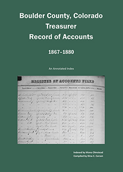 Boulder County Colorado Treasurer Record of Accounts, 1867-1880