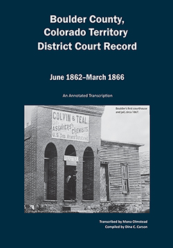 Boulder County, Colorado Territory District Court Record 1862-1866