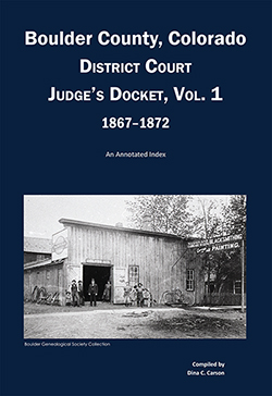 Boulder County, Colorado District Court Judge's Docket, Vol 1, 1867-1872