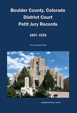 Boulder County, Colorado District Court, Petit Jury Records, 1867-1936