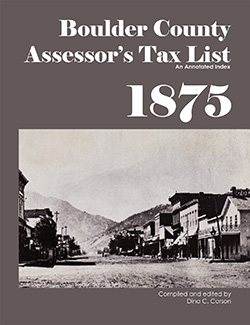 Boulder County Assessor's Tax List 1875: An Annotated Index