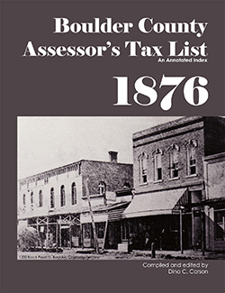 Boulder County Assessor's Tax List 1876: An Annotated Index