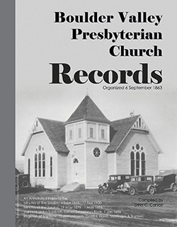 Boulder Valley Presbyterian Church Records: An Annotated Index