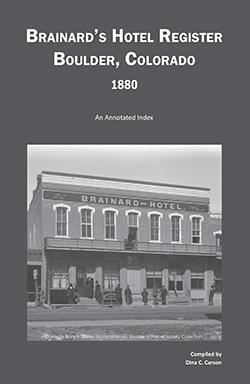 Brainard's Hotel Register, Boulder, Colorado, 1880: An Annotated Index