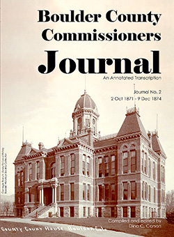 Boulder County Commissioners Journal, 1871-1874: An Annotated Transcription