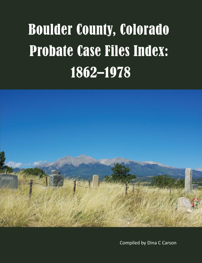 Boulder Probates 1862-1978